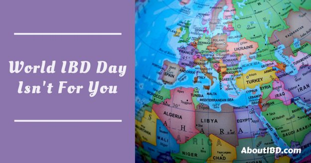 World IBD Day Isn't For You