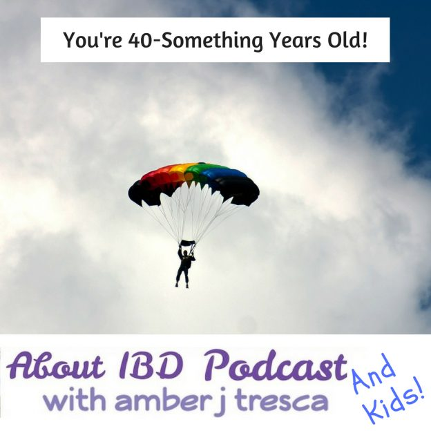 Episode 25 - You're 40-Something Years Old!