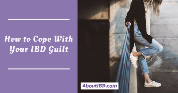 How to Cope With Your IBD Guilt