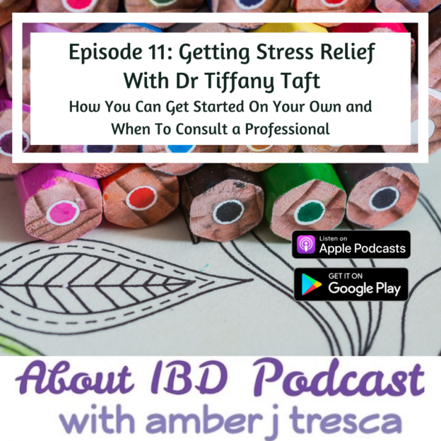About IBD Episode 11 - Getting Stress Relief With Dr Tiffany Taft