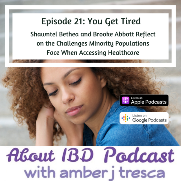 About IBD Podcast Episode 21 - You Get Tired
