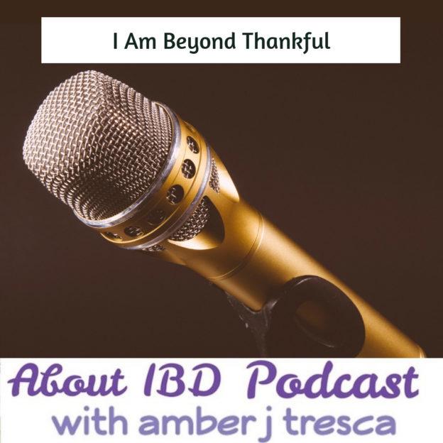 Episode 28 - I Am Beyond Thankful