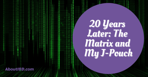 About IBD - 20 Years Later_ The Matrix and My J-Pouch