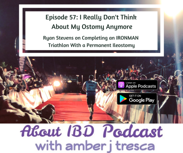 About IBD Episode 57 - I Really Don't Think About My Ostomy Anymore
