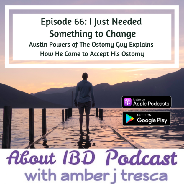About IBD Episode 66 - I Just Needed Something to Change