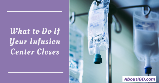What to Do If Your Infusion Center Closes