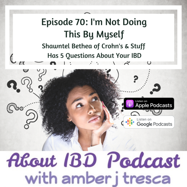 About IBD Podcast Episode 70 - I'm Not Doing This By Myself