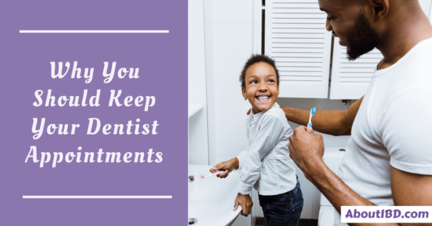 About IBD - Why You Should Keep That Dentist Appointment