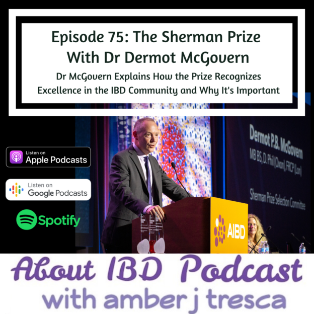 About IBD Podcast Episode 75 - The Sherman Prize With Dr Dermot McGovern