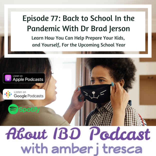 About IBD Podcast Episode 77 - Back to School In the Pandemic With Dr Brad Jerson