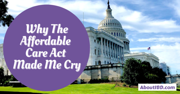 Why the Patient Protection and Affordable Care Act (ACA) Made Me Cry