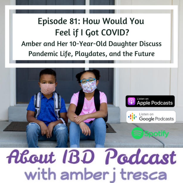 About IBD Podcast Episode 81_ How Would You Feel if I Got COVID?