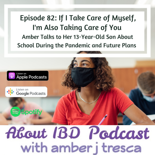 About IBD Podcast Episode 82 - If I Take Care of Myself, I'm Also Taking Care of You
