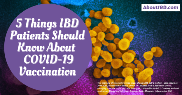 About IBD - 5 Things I Want You to Know About the COVID-19 Vaccines