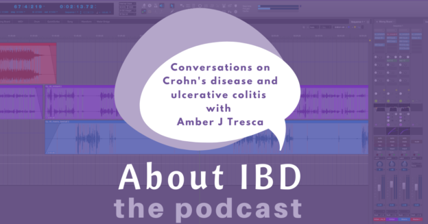 About IBD: Conversations on Crohn's disease and ulcerative colitis with Amber J Tresca