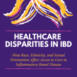 Healthcare Disparities in IBD: How Race, Ethnicity, and Sexual Orientation Affect Access to Care in Inflammatory Bowel Disease