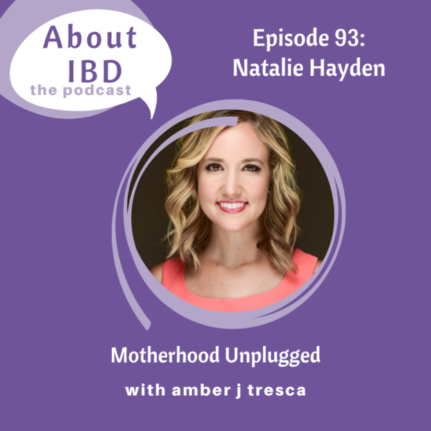 About IBD Podcast Episode Cover - Episode 93 - Motherhood Unplugged With Natalie Hayden