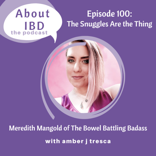 About IBD Podcast Episode 100 - The Snuggles Are the Thing
